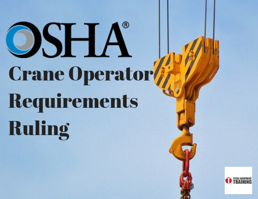OSHA Crane Operator Certification Requirements Updated